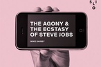 The Agony and the Ecstasy of Steve Jobs